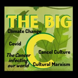Covid, Climate Change and the Big C of Cancel Culture