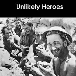 Our Rats of Tobruk  - the faces of unlikely heroes