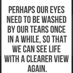 He washed my eyes with tears so I might see.
