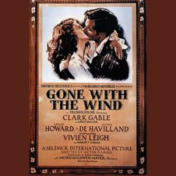 Gone with the Wind – more than a movie. A Masterpiece.