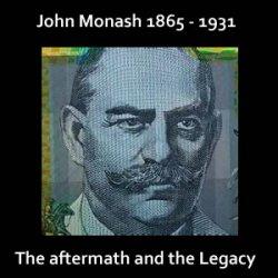 JOHN MONASH (Episode 6 : The Aftermath)
