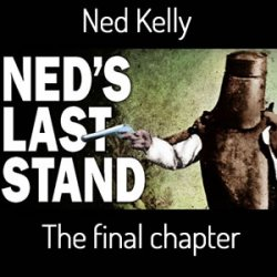 NED KELLY: The Last Stand