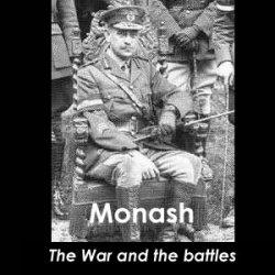 JOHN MONASH (Episode 5: The Battles )