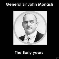 Sir John Monash - the early years
