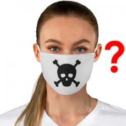 While the vaccines may be the thalidomide of the future, are the masks our future asbestos?