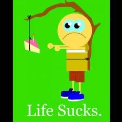 Life Sucks!