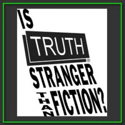 Truth is often stranger than fiction - a thought for the day