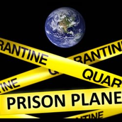 Earth - The Prison Planet?