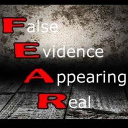 F.E.A.R – False Evidence Appearing Real