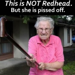 Redhead is pissed off