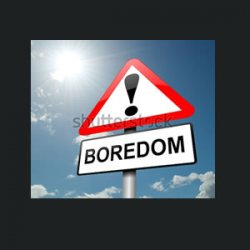 Is Boredom our Enemy? Or are we our own Enemy?