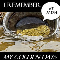 I remember... the golden days of my youth