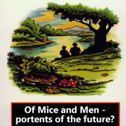 Mice and Men - warnings and portents to ponder