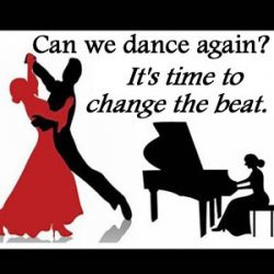 Can we dance again? It's time to change the beat