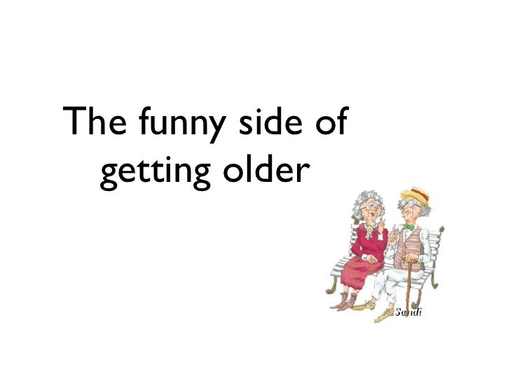 the funny side of getting older 1 728